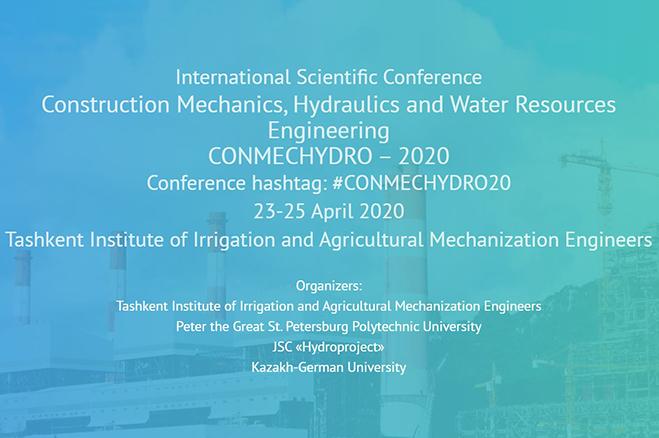 Международная научная конференция «Строительство, Гидротехника, водные ресурсы» (CONMECHYDRO – 2020)